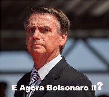 E Agora Bolsonaro